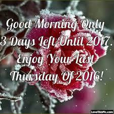 good morning enjoy the last thursday of 2016
