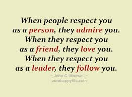 quotes friendship respect moved permanently moved permanently  leadership quotes when people respect you as a person