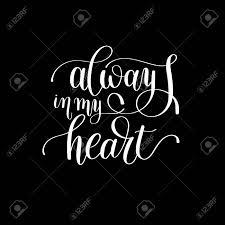 Toujours Dans Mon Coeur à La Main Lettrage Citation Sur Lamour à La Conception De Jour De Valentines Ou Une Invitation De Mariage Ou De Lart Mural