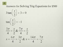 52 answers for solving trig equations for 500
