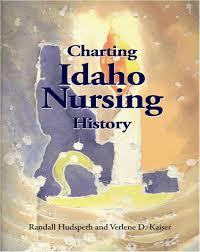 Charting Idaho Nursing History Randy Hudspeth And Verlene