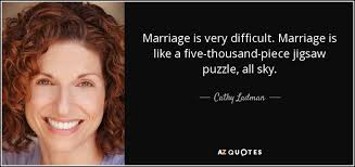 Jigsaw Quotes Adorable Cathy Ladman Quote Marriage Is Very Difficult Marriage Is Like A