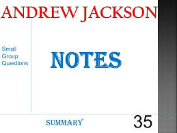 preview list one reason for jackson s n removal act ppt  4 andrew jackson small group questions notes 35 summary