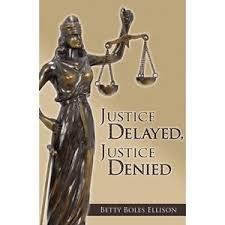 delayed is justice denied essay justice delayed is justice denied essay