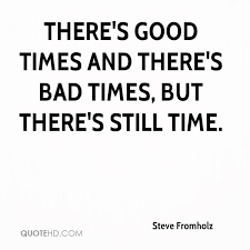 Steve Fromholz Quotes QuoteHD Amazing Good Times Quotes