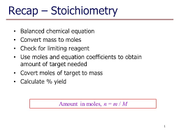 recap stoichiometry balanced chemical equation convert mass to moles