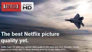 hd picture quality. Unique Quality Netflix Super HD On Hd Picture Quality E