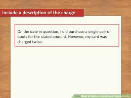 Disputing Credit Card Charge How To Write A Credit Card Dispute Letter With Pictures