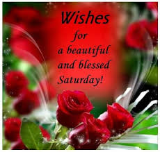 Beautiful Saturday Morning Quotes Best Of Wishes For A Beautiful Saturday Pictures Photos And Images For
