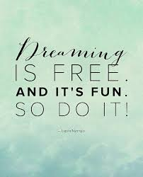 Dreaming Is Free Quote