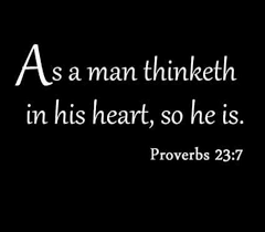 The past is to be respected and acknowledged, but not worshipped; As A Man Thinketh In His Heart So Is He Proverbs 23 7 Kwministries Wisdom Quotes Philosophy Quotes As A Man Thinketh