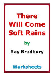 ray bradbury there will come soft rains worksheets worksheets 10 pages of worksheets for the short story there will come soft rains by