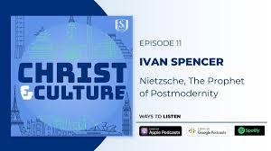 Ivan Spencer: Nietzsche, The Prophet of Postmodernity   Intersect