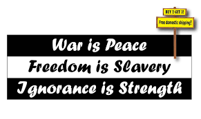 War Is Peace Freedom Is Slavery Ignorance Is Strength Quote By George Orwell Trump Decal Sticker Buy 2 Get 3 Free Shipping