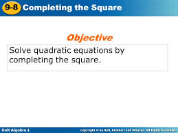3 objective solve quadratic equations by completing the square