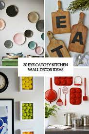 Here are 26 ideas to choose from. 30 Eye Catchy Kitchen Wall Decor Ideas Digsdigs