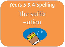 SPaG Year 3 & 4 Spelling: The suffix -ation by highwaystar ...