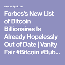 America's popular business magazine forbes has released its first list of the richest people in the at present, the news market is hot with regards to cryptocrycration, especially with bitcoin. Forbes S New List Of Bitcoin Billionaires Is Already Hopelessly Out Of Date Bitcoin Billionaire Forbes