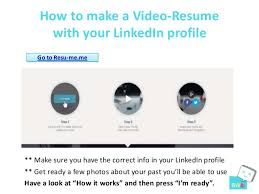 ... 2. How to make a Video-Resume with your LinkedIn ...