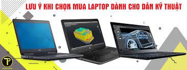 8 Lưu ý khi chọn mua laptop dành cho dân kỹ thuật - Tin tức