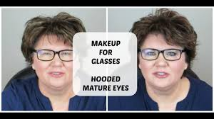 how to apply makeup if you wear gles hooded eyes eyes