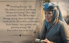 Quotes About Houses 100 Quotes By Olenna Tyrell That Prove Her Words Cut Deeper Than 90