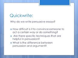 persuasive writing quickwrite why do we write persuasive essays  quickwrite why do we write persuasive essays