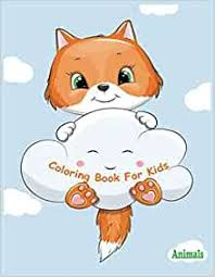 Animals Coloring Book For Kids: Animals Coloring Book for Kids, Children  Activity Books for Kids Ages 2-4, 4-8, Boys and Girls, Cute leopard, lion,  panther, bear, fox, mouse: Welch, Melody: 9798649385602: Amazon.com: Books