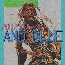 Various Artists - <b>Hot</b>, Sweet and Blue - <b>Amazon</b>.com Music