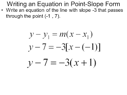 3 writing an equation in point slope form write an equation of the line with slope 3 that p through the point 1 7