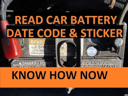 How Old Is Car Battery Read Car Battery Date Code