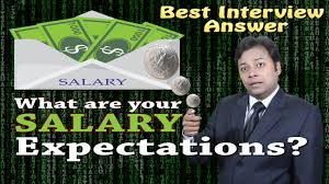 What Are Your Salary Expectations Best Job Interview Answer