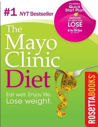 Mayo Clinic Weight Chart The Mayo Clinic Diet Eat Well Enjoy Life Lose Weight By