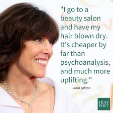 best nora ephron ideas quotes on books quotes 12 ways nora ephron taught us to be better women