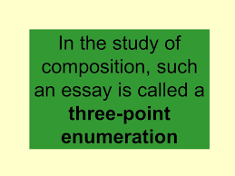 the good old reliable three point essay does your mind go blank  6 in the study of composition such an essay is called a three point enumeration