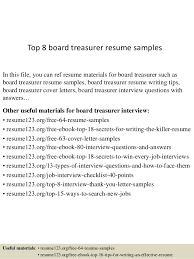Top 8 board treasurer resume samples In this file, you can ref resume  materials for ...