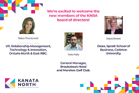 Kanata North Business Association - We want to give a warm welcome to our  new board members Reba Macdonald Nyle Kelly, and Dana Brown for coming  aboard to our great community. We're