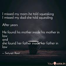 I Missed My Mom He Told S Quotes Writings By Satyajit Rout