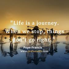 Life Is A Journey Quotes Interesting 48 Top Inspirational Quotes On Journey Of Life And Destination IMAGES
