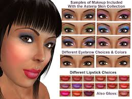 there are two sets of skins skin with subtle make up or none at all and skins with heavier make up applications