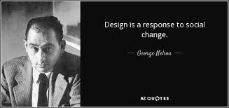 Social Change Quotes Simple Social Change Quotes Entrancing George Nelson Quote Design Is A