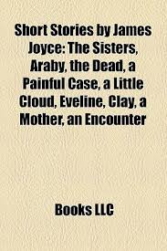 short stories by james joyce the sisters araby the dead a  9310541