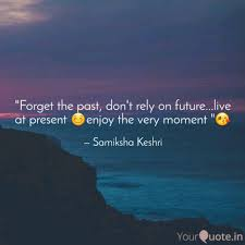 Forget The Past Quotes Delectable Forget The Past Don't R Quotes Writings By Samiksha Keshri