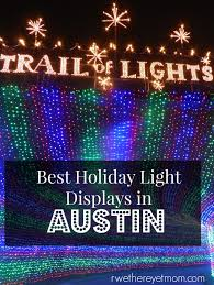 Christmas Lights Austin Tx Holiday Light Displays Holiday Lights Family Vacations In