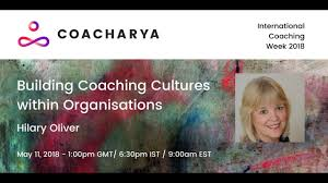 Building Coaching Cultures Inside Organizations with Hilary Oliver -  International Coaching Week - YouTube