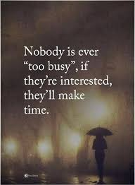 Ever Quote Inspiration Busy Quotes Nobody Is Ever Too Busy If They're Interested They