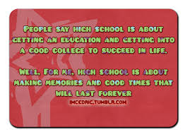 make it new people say high school is about getting an education and getting into a good college