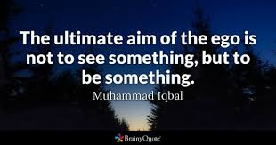 aim quotes brainyquote the ultimate aim of the ego is not to see something but to be something
