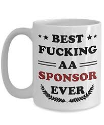 best effin a a alcoholic anonymous al anon sponser ever mug best aa sponsor gifts