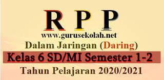Pada awal tahun pembelajaran 2020/ 2021 pandemi virus corona di indonesia masih ada. Rpp Daring 1 Lembar K13 Kelas 6 Sd Mi Revisi 2020 Guru Sekolah